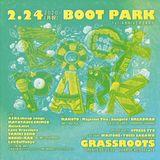 2.24BOOT PARK -1st ANNIVERSARY- @Grassroots Yokohama