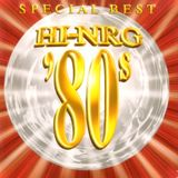 Hi-NRG '80s SPECIAL BEST - Non-Stop DJ Mix - Various Artists Italo Disco High Energy Hits