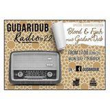 GudariDub Radio Show 22: Blood & Fyah meets GudariDub 07/03/18