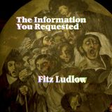 The Information You Requested by Fitz Ludlow 6/26/99