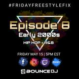 #FridayFreestyleFix Episode 8 Early 2000s