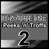 Bizarre Inc Mix - The Remixes - Peeks n Troffs 2