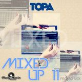 Topa-Mixed up 11 (live mix ,jackin,disco,tech house journey) PROMO