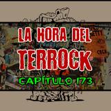 LA HORA DEL TERROCK - CAPÍTULO 173