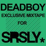 DEADBOY EXCLUSIVE MIXTAPE FOR SRSLY. (May 2011)