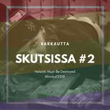 Skutsissa #2: Helsinki Must Be Destroyed!