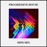 Mini Mix (Progressive House Mix)