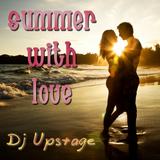 Dj Upstage - Summer with Love