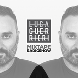 Luca Guerrieri - Mixtape Radio Show 186