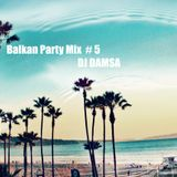 Balkan Party Mix #5