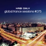 Xabi Only - Global Trance Sessions #075 [03-04-2013]