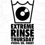 Extreme Rinse Thursday #0004: Dr. Onket