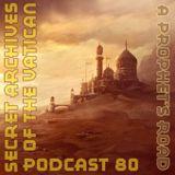 A Prophet's Road - Secret Archives of the Vatican Podcast 80