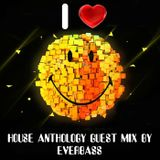 House Anthology part 15 guest mix by Everbass