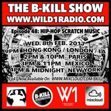 The B-Kill Show Ep48 -Underground HH Scratch