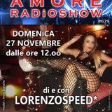 LORENZOSPEED presents AMORE Radio Show 679 Domenica 27 Novembre 2016 with DJ AZZO and MATTEO SiCiLiA