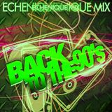 ECHENIQUE MIX - BACK TO THE 90's 2