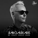 Jean Claude Ades' Be Crazy Ibiza Radio Show feat Amine K #345