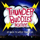 Thunder Buddies Mixtape (or Music To Watch Thunder By)