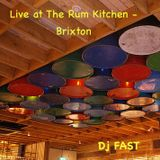 Dj FAST - Live at The Rum Kitchen - BRIXTON