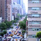 Urban Daydreams - Friday Afternoon
