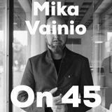 Mika Vainio on 45