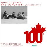 100% Canadian w/ Special Guest The Sorority - June 12 2017