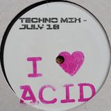 I  Acid - Techno Mix - July 18