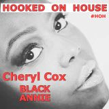 Hooked On House By Cheryl Cox aka BLACK ANNIE featuring DJ PUNCH
