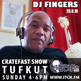 Cratefast Show with SpecialGuest DjFingers on ItchFM (26.08.18)