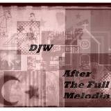 DJW- After The Full Melodia (back to the 90's)