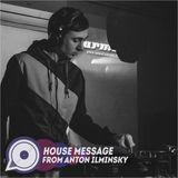 anton ilminsky - house message