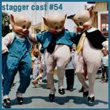 Stagger Cast #54