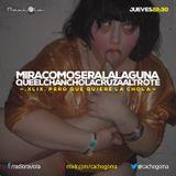 MiraComoSeraLaLaguna - Programa 49 - Mixlr.com/cachogoma