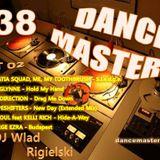 DANCE MASTERS 38 - Set 02 (DJ Wlad Rigielski) 2015