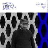 Matthew Halsall's Gondwana Show 15th December 2015