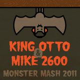 Monster Mash 2011 - Mike 2600 + King Otto