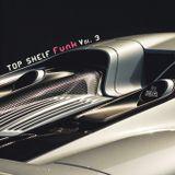 Top Shelf Funk Vol. 3 [Disco, Boogie, Funk Rarities]