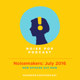 Noisemakers:  July 2016