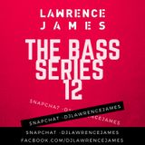 The BASS Series 12 * HOUSE * Bassline * BASS