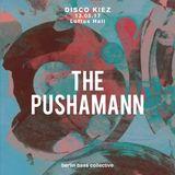 The Pushamann live at Disco Kiez (13.05.17) @ Loftus Hall Berlin