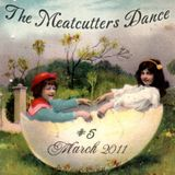 The Meatcutters Dance #5