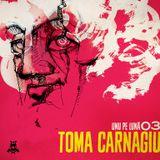 Toma Carnagiu - Unu pe lună 03