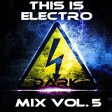 Electro (Dark) Mix Vol. 5 (39 Min) By JL Marchal (Synthpop 80 : www.synthpop80.com)