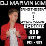 DJ MARV!N K!M - BR!NG THE BEAT !N Official Podcast [SPECIAL Episode 030 BEST OF 021-029]