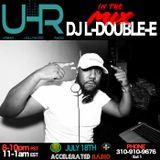 UHR: Dj L-Double-E Special Guest Kenyon Dixon 7-18-17