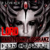 Hard Chapter Vol.11 - 04 - L0rd @ LIVE - HardTechno & Schranz