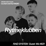 'CLOUD CASTLE RADIO' x 'RAID SYSTEM' Guest Mix #021: Rytmeklubben