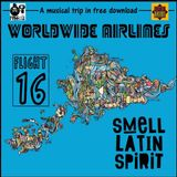 Worldwide Airlines Flight 016 - Smell Latin Spirit (Free&Legal)