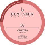 Nahum Ortiz - Beatamin Podcast 03